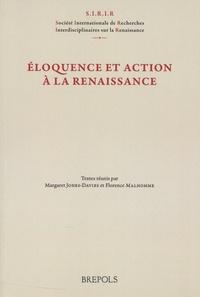 Margaret Jones-Davies et Florence Malhomme - Eloquence et action à la Renaissance.