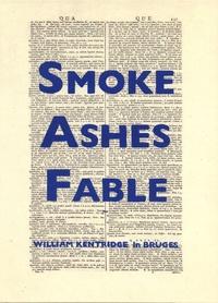 Margaret K Koerner - Smoke, Ashes, Fable - William Kentridge.