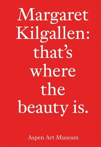 Margaret Kilgallen - Margaret Kilgallen - That's where the beauty is.
