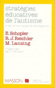 Margaret Lansing et Eric Schopler - Stratégies éducatives de l'autisme.