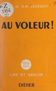 Margaret Ledésert et René Ledésert - Au voleur.