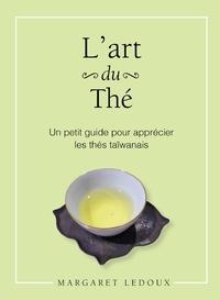 Margaret Ledoux - L'art du thé - Un petit guide pour apprécier les thés taïwanais.
