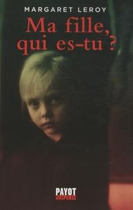 Margaret Leroy - Ma fille, qui es-tu ?.