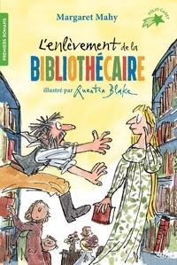 Margaret Mahy et Quentin Blake - L'enlèvement de la bibliothécaire.