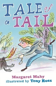 Margaret Mahy et Tony Ross - Tale of a Tail.