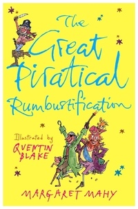 Margaret Mahy et Quentin Blake - The Great Piratical Rumbustification.