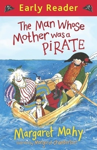 Margaret Mahy et Margaret Chamberlain - The Man Whose Mother Was a Pirate.
