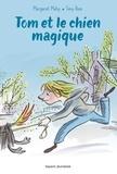 Margaret Mahy et Tony Ross - Tom et le chien magique.