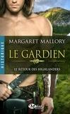 Margaret Mallory - Le retour des Highlanders Tome 1 : Le gardien.