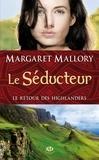 Margaret Mallory - Le retour des Highlanders Tome 2 : Le Séducteur.