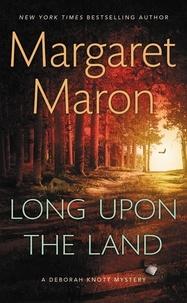 Margaret Maron - Long Upon the Land.
