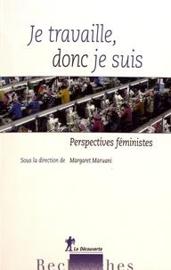 Margaret Maruani - Je travaille, donc je suis - Perspectives féministes.