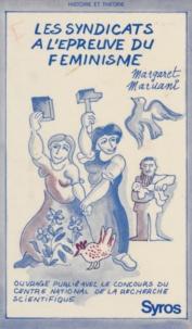 Margaret Maruani et Michel Etienne - Les syndicats à l'épreuve du féminisme.