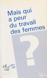Margaret Maruani - Mais qui a peur du travail des femmes ?.
