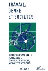 Margaret Maruani et Laura-Lee Downs - Travail, genre et sociétés N° 10, Novembre 2003 : Prostitution : marchés, organisation, mobilisations.