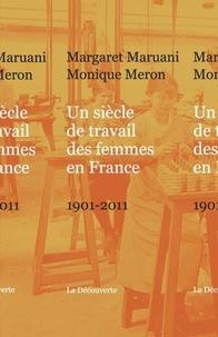 Margaret Maruani et Monique Meron - Un siècle de travail des femmes en France - 1901-2011.