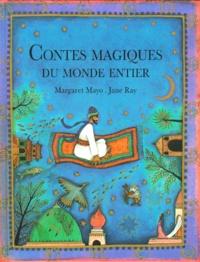 Margaret Mayo et Jane Ray - Contes magiques du monde entier.