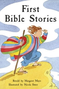 Margaret Mayo et Nicola Smee - First Bible Stories.