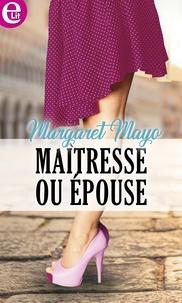 Margaret Mayo - Maîtresse ou épouse.