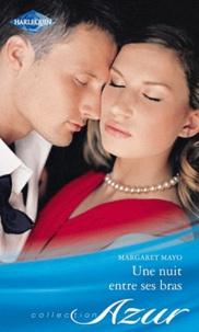 Margaret Mayo - Une nuit entre ses bras.