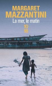 Margaret Mazzantini - La mer, le matin.