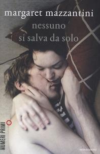 Margaret Mazzantini - Nessuno si salva da solo.