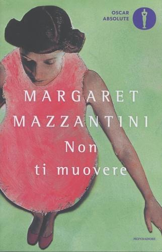 Margaret Mazzantini - Non ti muovere.