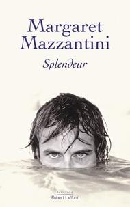 Margaret Mazzantini - Splendeur.
