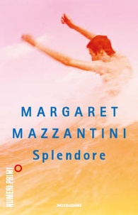 Margaret Mazzantini - Splendore.