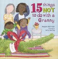 Margaret McAllister et Holly Sterling - 15 Things Not to Do with a Granny.