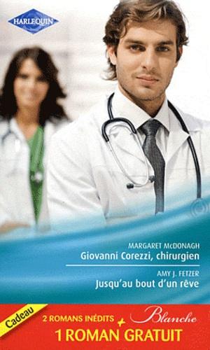 Giovanni Corezzi, chirurgien ; Jusqu'au bout d'un rêve ; Séduction à l'hôpital
