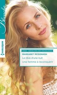 Margaret McDonagh - Le rêve d'une nuit ; Une femme à reconquérir.