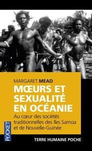 Margaret Mead - Moeurs et sexualité en Océanie.