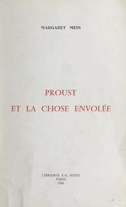 Margaret Mein - Proust et la chose envolée.