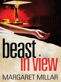 Margaret Millar - Beast In View.