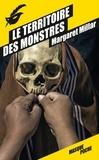 Margaret Millar - Le territoire des monstres.