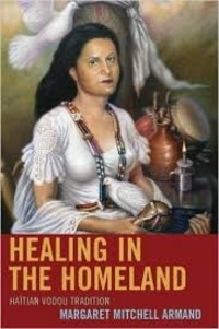 Margaret Mitchell Armand - Healing in the Homeland - Haïtian Vodou Tradition.