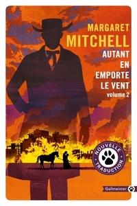 Margaret Mitchell - Autant en emporte le vent - Tome 2.