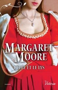Margaret Moore - L'épée et le lys.