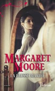 Margaret Moore - La fausse mariée.