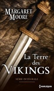 Margaret Moore - La terre des Vikings - Intégrale.