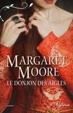 Margaret Moore - Le donjon des aigles.