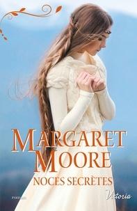 Margaret Moore - Noces secrètes.