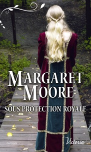Margaret Moore - Sous protection royale.