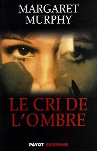 Margaret Murphy - Le cri de l'ombre.