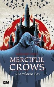 Margaret Owen - Merciful Crows Tome 1 : La voleuse d'os.
