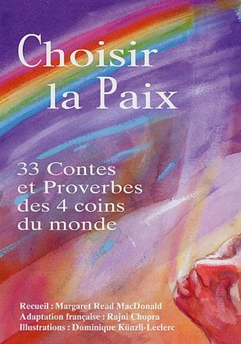 Margaret Read MacDonald - Choisir la Paix - 33 Contes et Proverbes des 4 coins du monde.