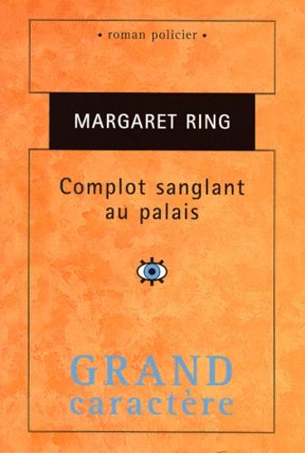 Margaret Ring - complot sanglant au palais.
