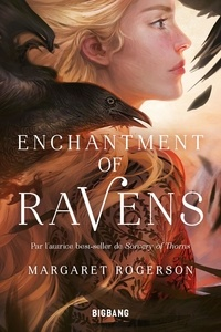 Margaret Rogerson - Enchantment of Ravens.