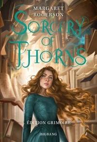 Margaret Rogerson - Sorcery of Thorns (édition Grimoire).